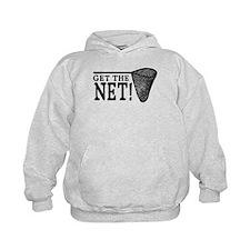 Get the Net! Hoodie