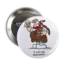 "I Live For Weekends 2.25"" Button"