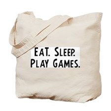 Eat, Sleep, Play Games Tote Bag