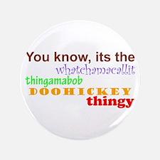 """whatchamacallit 3.5"""" Button"""