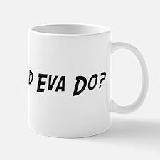 What would Eva do? Mug