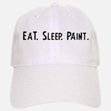 Eat, Sleep, Paint Baseball Baseball Cap
