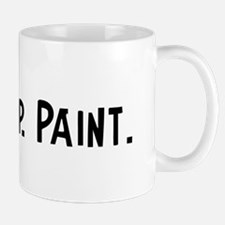 Eat, Sleep, Paint Mug