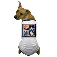 Animals are a Work of Art Dog T-Shirt
