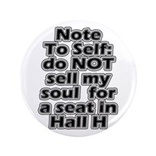 """Hall H Note To Self 3.5"""" Button"""