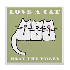 Love a Cat, Heal the World Tile Coaster