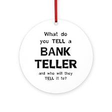 Tell A Teller Ornament (Round)