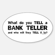 Tell A Teller Oval Decal