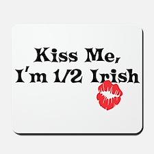 Kiss Me, I'm Half Irish Mousepad