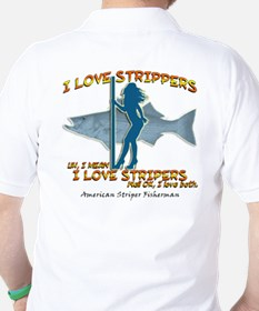 I love Strippers, uh, I mean  T-Shirt