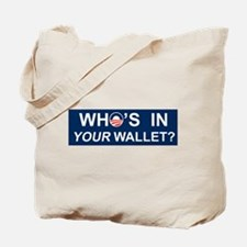 Who's In Your Wallet? Tote Bag