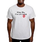 Kiss Me, I'm 1/4 Irish Light T-Shirt