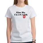Kiss Me, I'm 1/4 Irish Women's T-Shirt