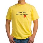 Kiss Me, I'm 1/4 Irish Yellow T-Shirt