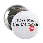 Kiss Me, I'm 1/4 Irish 2.25