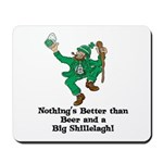 Beer and a Big Shillelagh! Mousepad