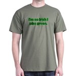 I'm So Irish I Piss Green Dark T-Shirt