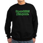 I'm So Irish I Piss Green Sweatshirt (dark)