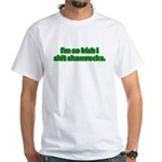 So Irish I Shit Shamrocks White T-Shirt