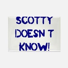 Scotty Doesn't Know! Rectangle Magnet