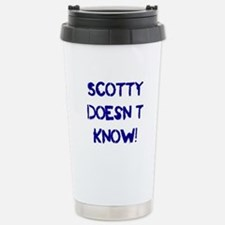 Scotty Doesn't Know! Stainless Steel Travel Mug