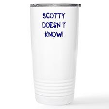 Scotty Doesn't Know! Travel Mug