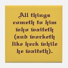 All things cometh Tile Coaster