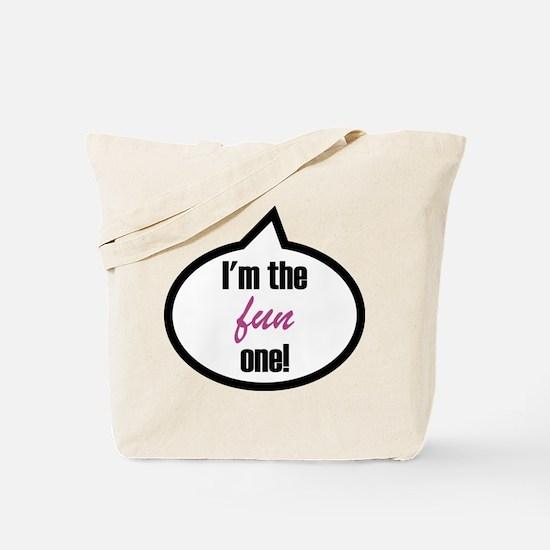 I'm the fun one! Tote Bag