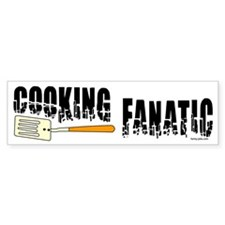 Cooking Fanatic Bumper Bumper Sticker