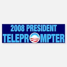 2008 President: Teleprompter - Bumper Bumper Bumper Sticker