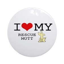 I Love My Rescue Mutt Ornament (Round)
