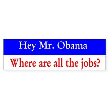 Bumper Sticker Hey Mr. Obama / Jobs