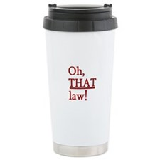 THAT Law! Travel Coffee Mug