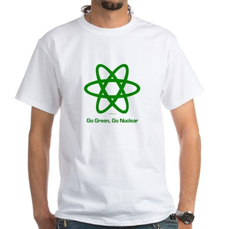 Go Green, Go Nuclear White T-Shirt