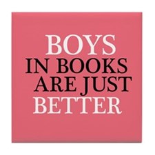 Boys In Books Are Just Better Tile Coaster