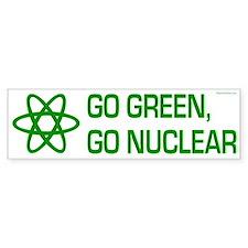 Go Green, Go Nuclear Bumper Bumper Sticker