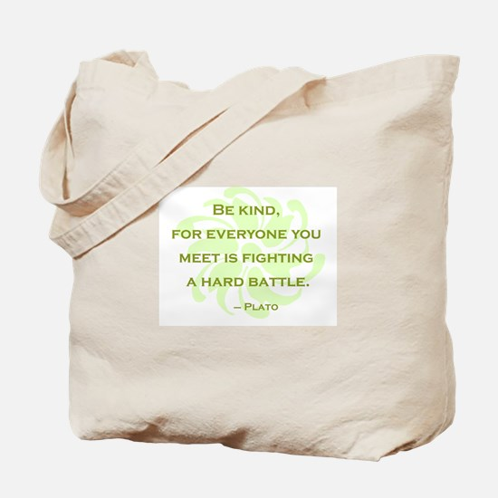 Plato Quote: Be Kind -- Tote Bag