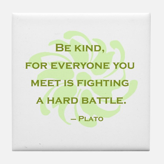 Plato Quote: Be Kind -- Tile Coaster