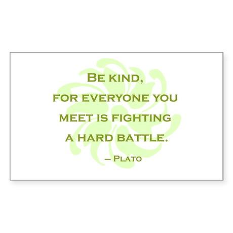 Plato Quote: Be Kind -- Sticker (Rectangle)
