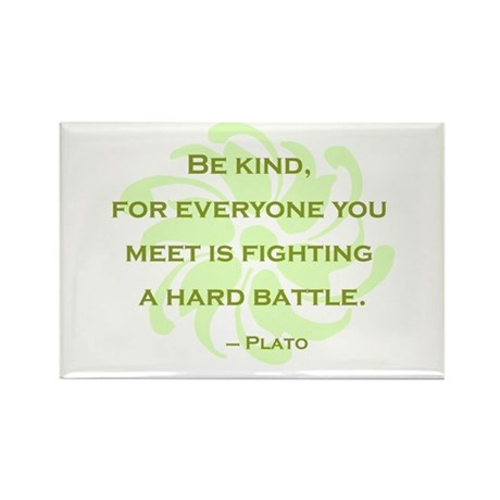Plato Quote: Be Kind -- Rectangle Magnet