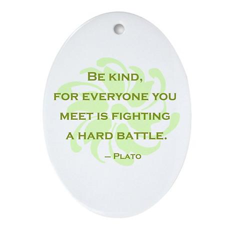 Plato Quote: Be Kind -- Ornament (Oval)