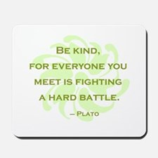 Plato Quote: Be Kind -- Mousepad