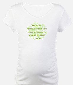 Plato Quote: Be Kind -- Shirt