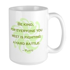 Plato Quote: Be Kind -- Mug
