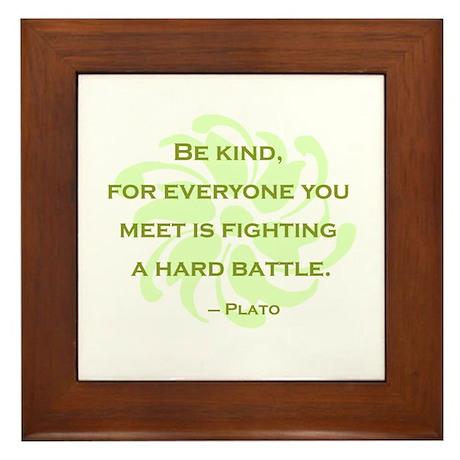 Plato Quote: Be Kind -- Framed Tile
