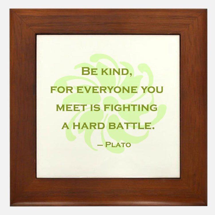 Plato Quote: Be Kind -- Framed Tile