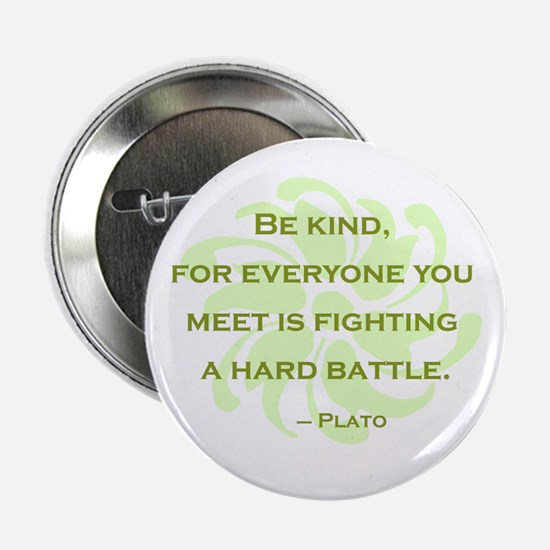"Plato Quote: Be Kind -- 2.25"" Button"