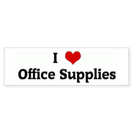 I Love Office Supplies Bumper Sticker