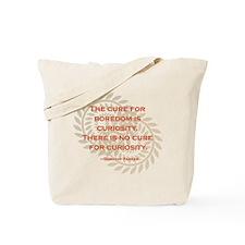 Cure for Boredom... Tote Bag