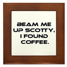 Beam Me Up Scotty. I Found Coffee. Framed Tile